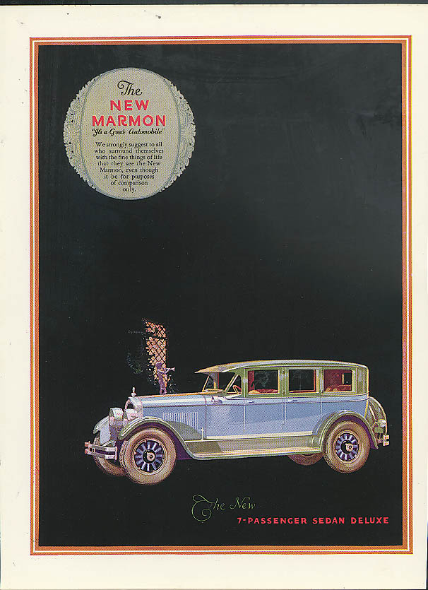 We strongly suggest you see The New Marmon 7-Passenger Sedan ad 1926