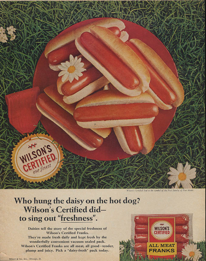 Who hung the daisy on the hot dog? Wilson's Certified All Meat Franks ad 1966