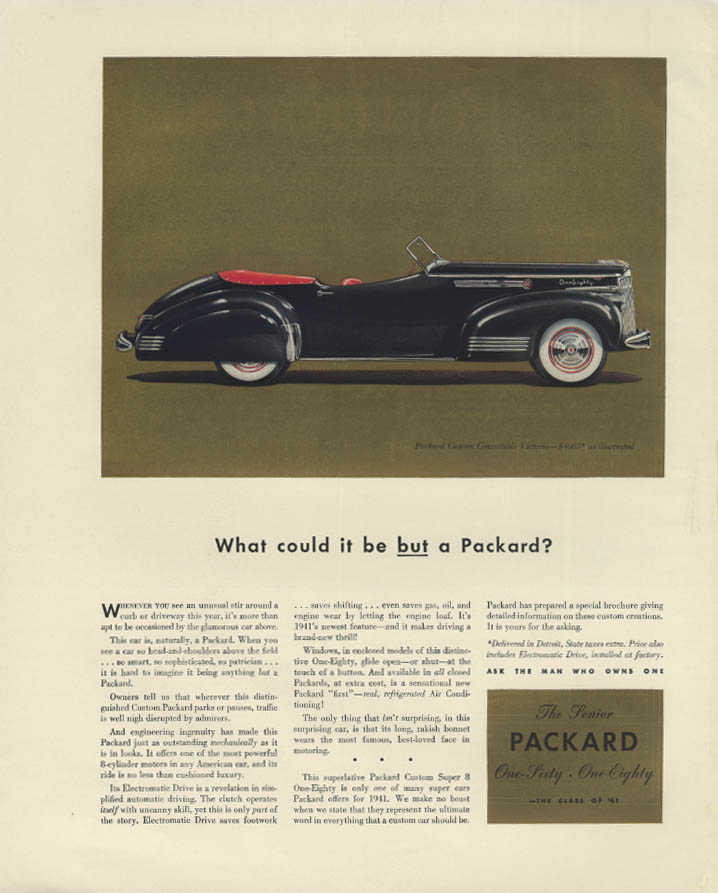 What could it be BUT a Packard Custom Convertible Victoria ad 1941 F