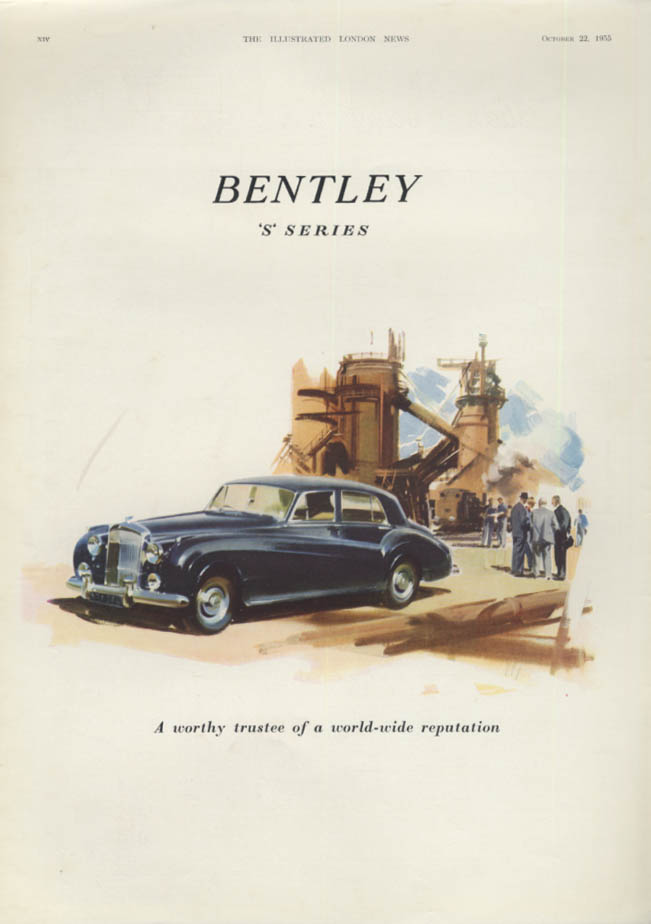 A worthy trustee of a world-wide reputatuon Bentley S Series ad 1955