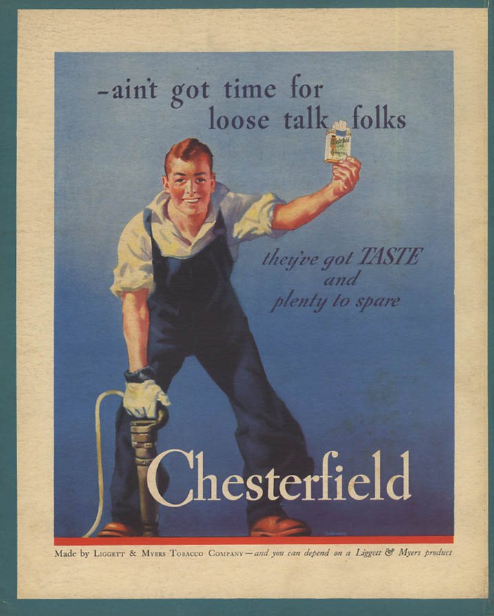 Ain't got time for loose talk, folks Chesterfield Cigarettes ad 1936 riveter F