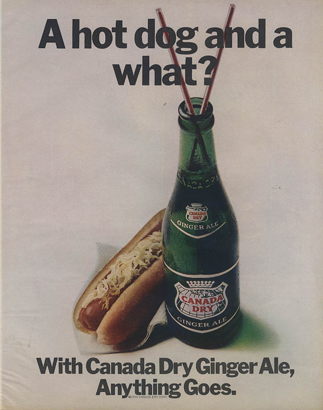 A hot dog & a what? Canada Dry Ginger Ale ad 1970 McC