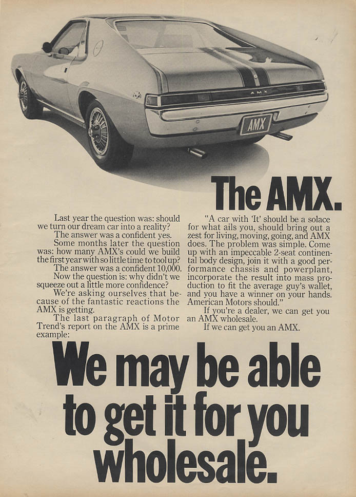 We may be able to get it for you wholesale AMC AMX ad 1968