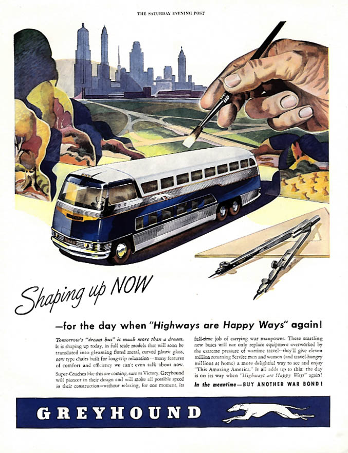 Shaping up now tomorrow's Greyhound Dream Bus ad 1944 P