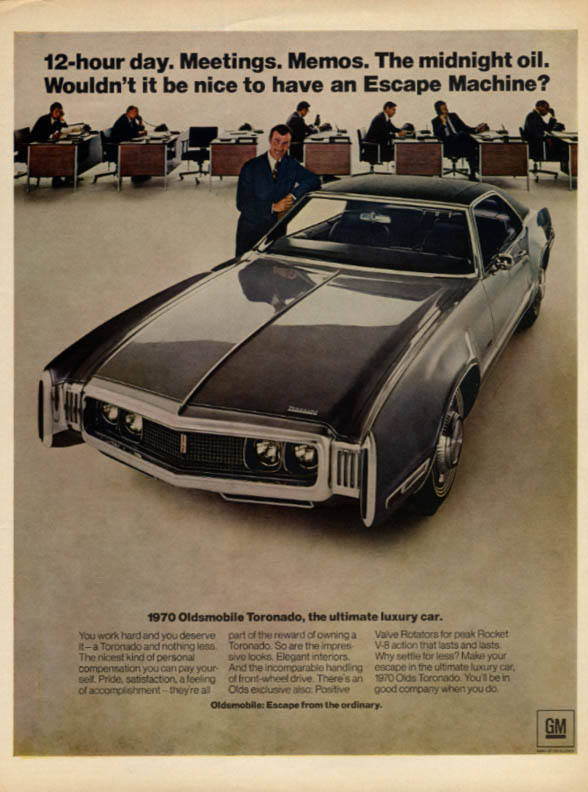 12-hour day Meetings Memos Midnight oil - Oldsmobile Toronado ad 1970