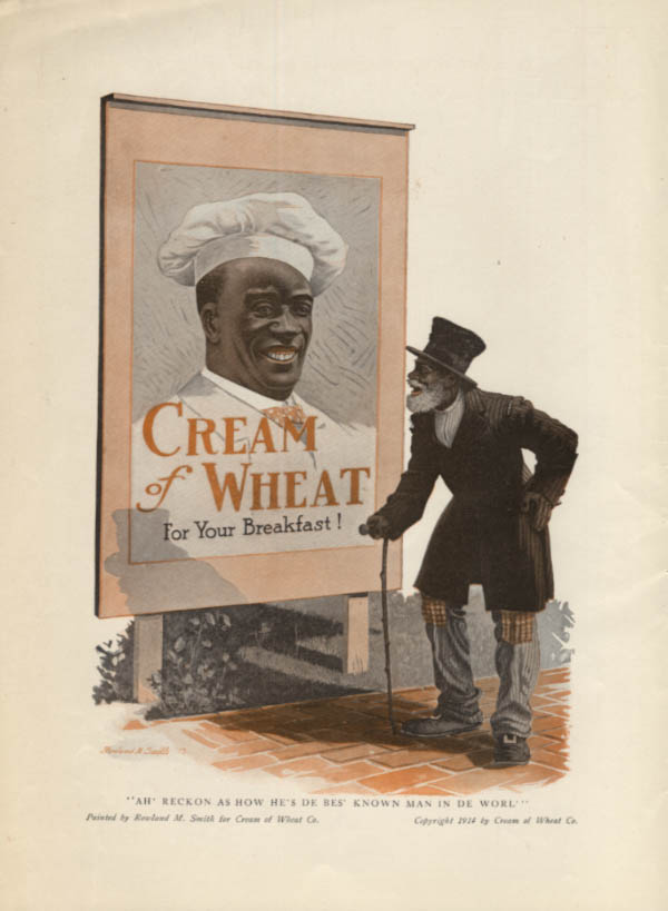 Ah reckon as how he's de bes' known man in de worl Cream of Wheat ad 1914 MP