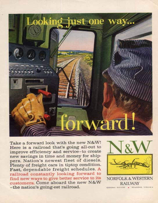Looking just one way - forward! Norfolk & Western Railway ad 1960 F
