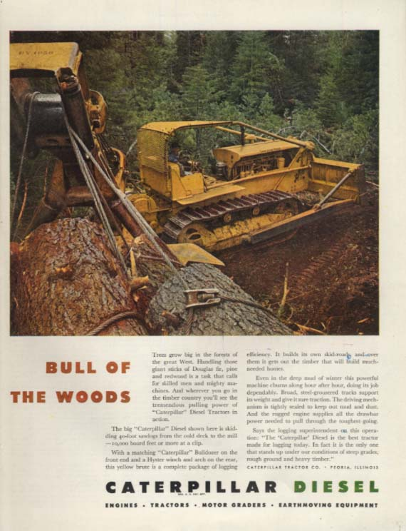 Bull of the Woods - Caterpillar Bullldozer hauling logs ad 1947 SEP