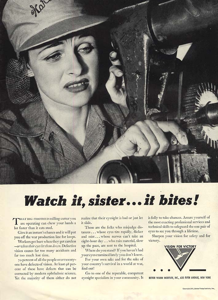 Watch it, sister - it bites! Beter Vision for Victory woman war worker ad 1943 L
