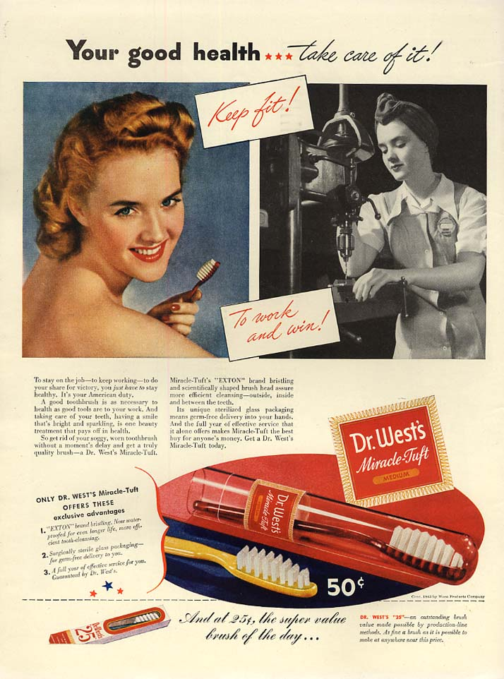 Your good health - take care of it Dr West Toothbrush ad 1943 woman war worker L