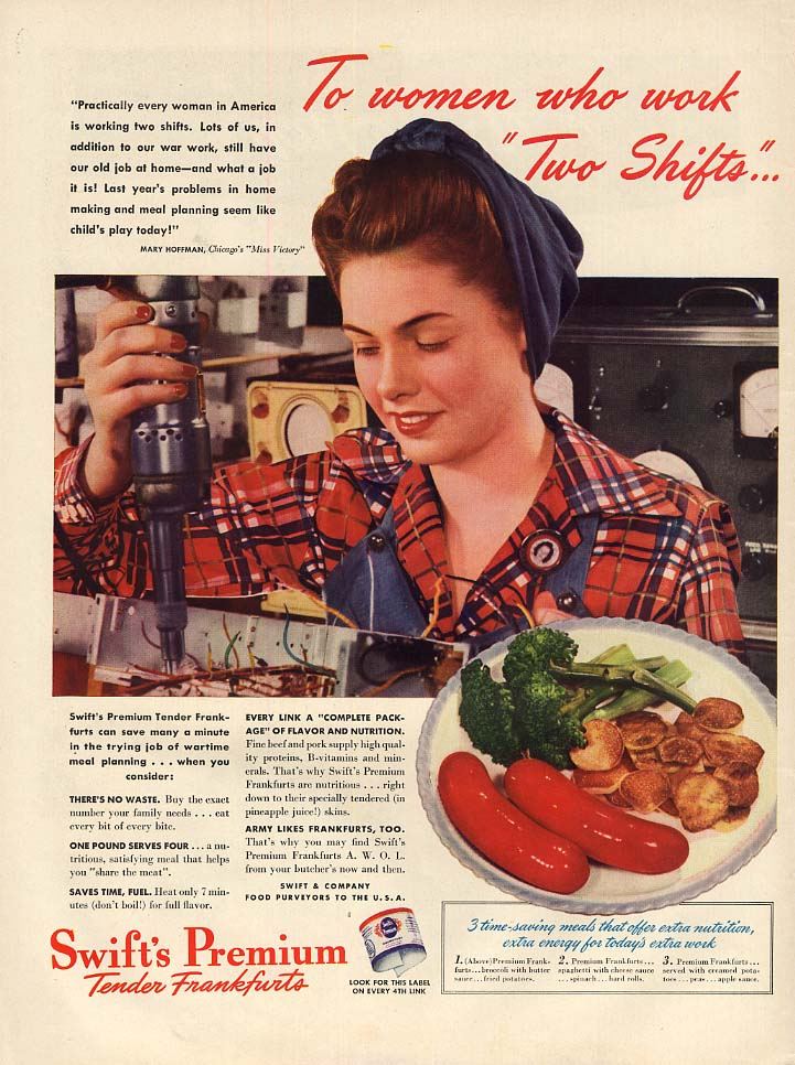 To women who work Two Shifts Swift's Premium Franks ad 1943 war worker L
