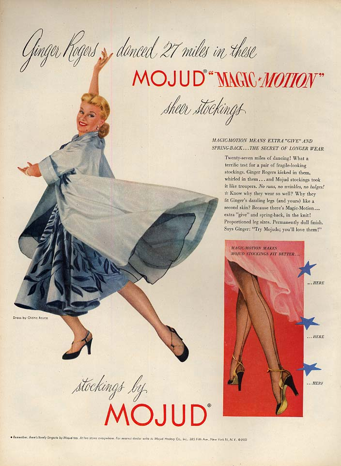 Ginger Rogers danced 27 miles in these Mojud Magic-Motion Stockings ad 1951 L