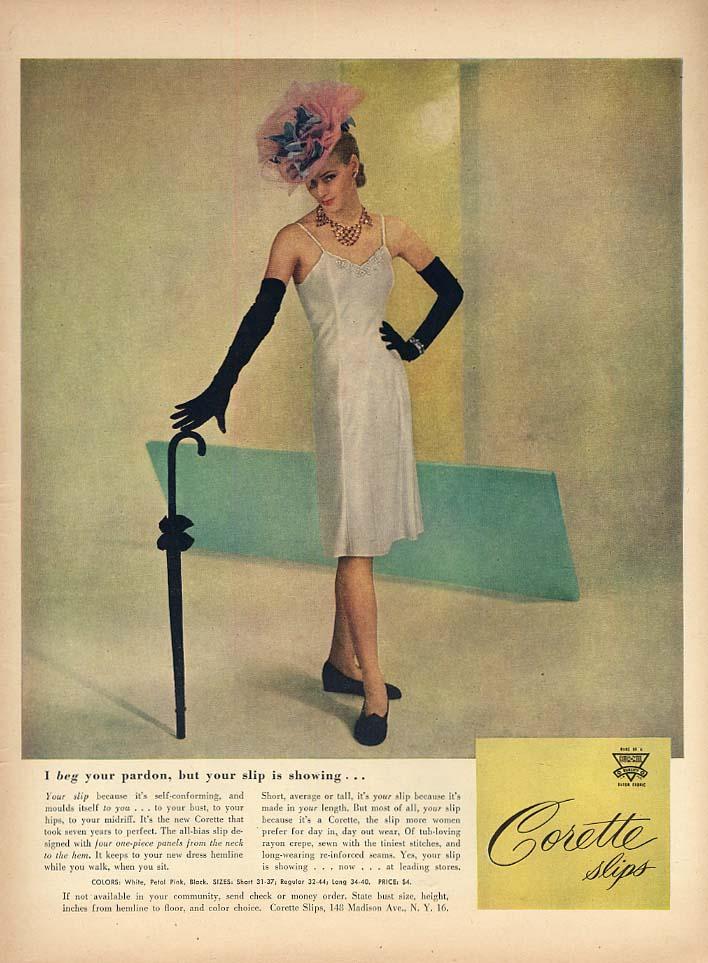 I beg your pardon but your slip is showing Corette Slips ad 1947 L