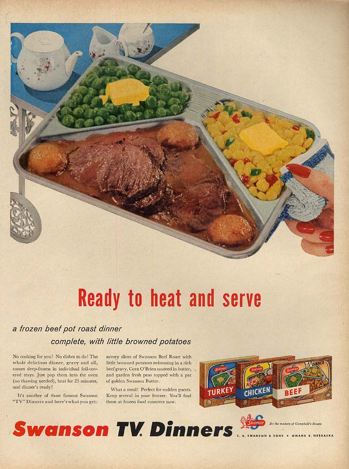 Ready to heat and serve: Swanson TV Dinners ad 1955