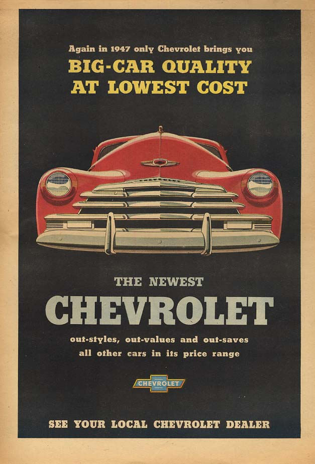 Big-Car Quality at Lowest Cost - the Newest Chevrolet ad 1947 AW