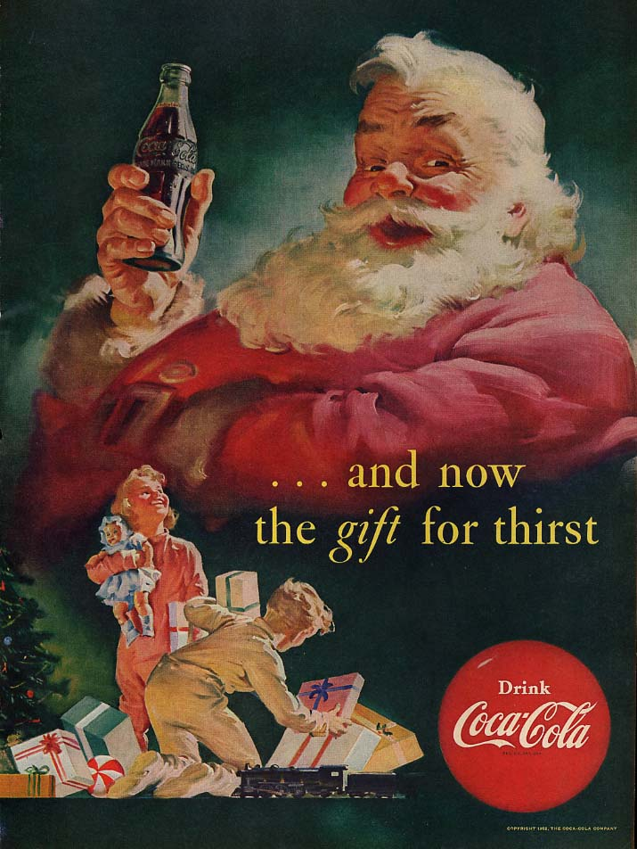 And now the gift for thirst Santa Claus for Coca-Cola ad 1952 Sundblom L