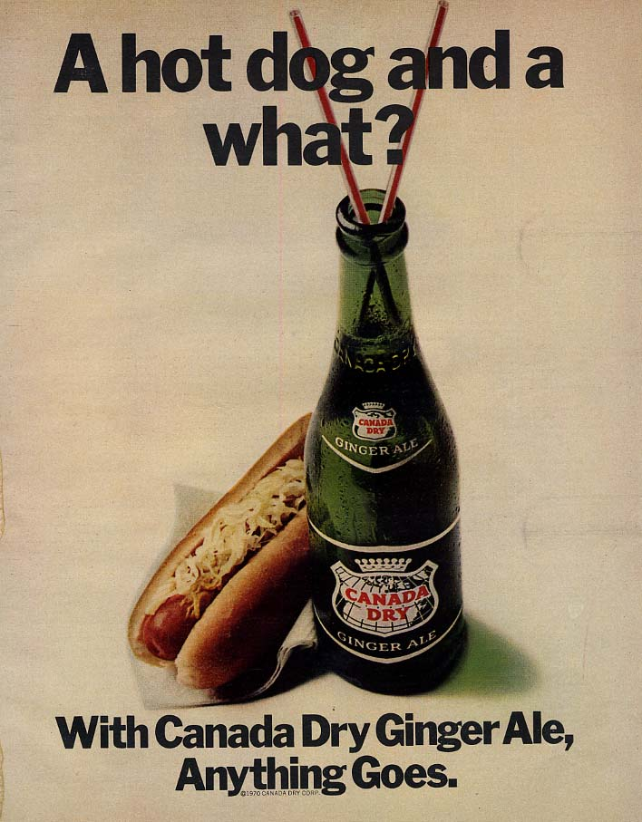A hot dog and a what? Canada Dry Ginger Ale ad 1970 McC