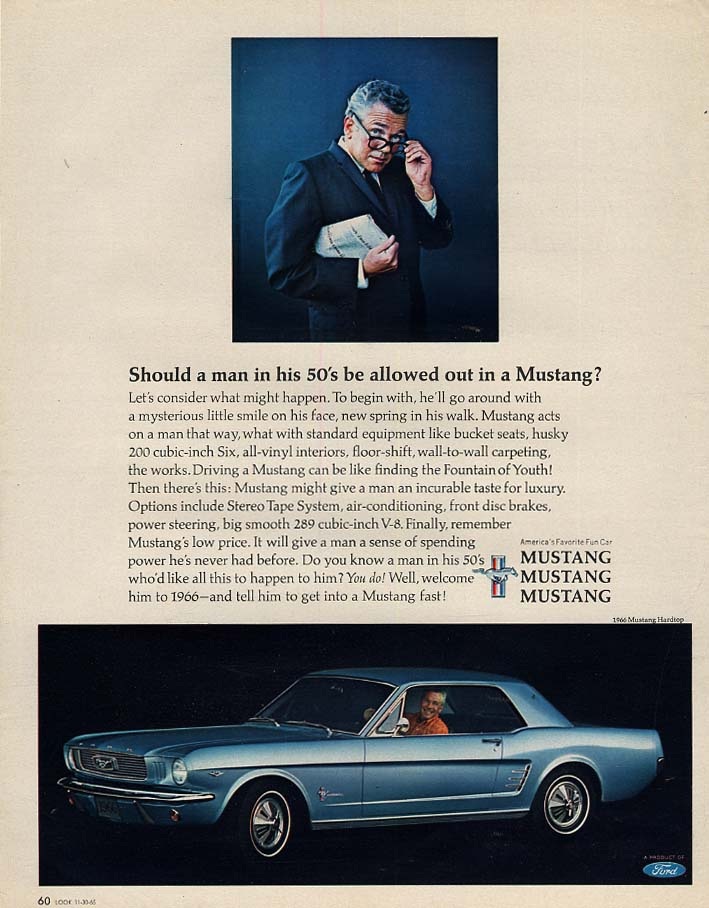 Image for Should a man in his 50s be allowed out in a Mustang? Ad 1966 var