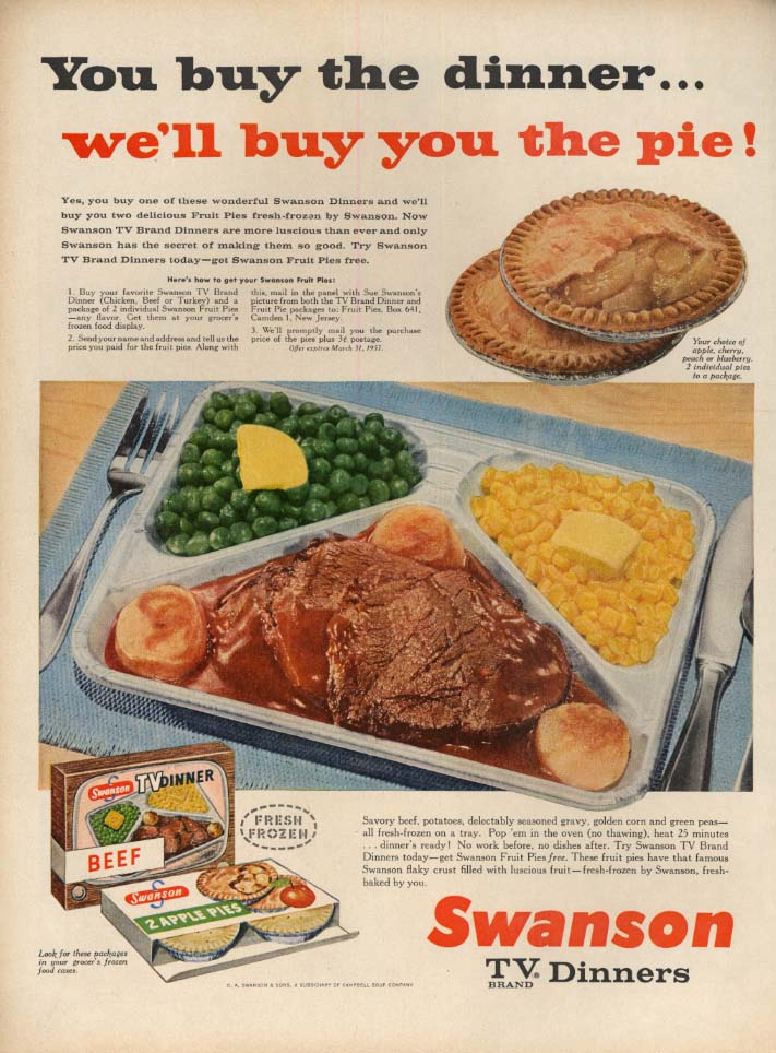 Image for You but the dinner we'll buy the pie! Swanson TV Dinners ad 1956 L