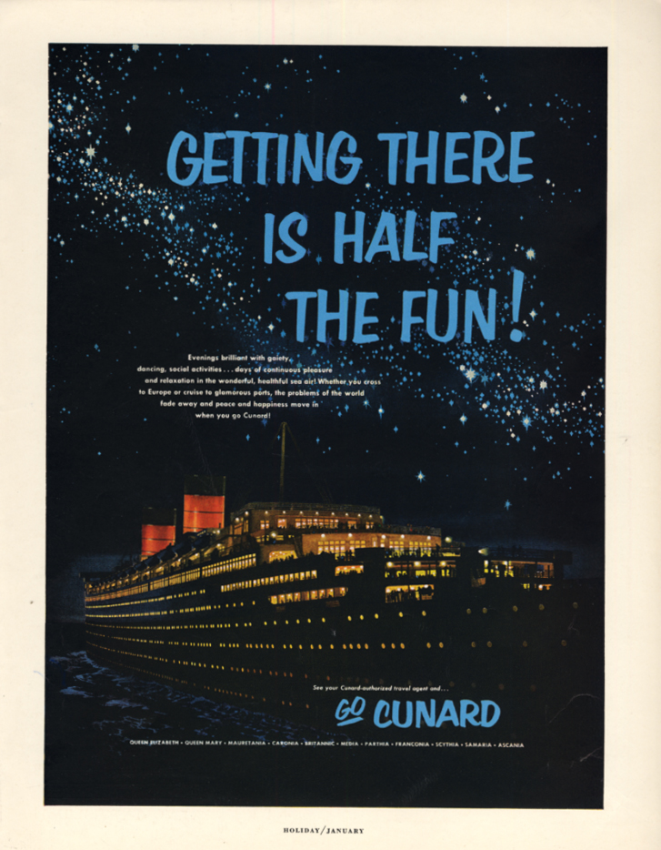 Getting There is Half the Fun! Cunard Line R M S Queen Elizabeth ad 1954 H