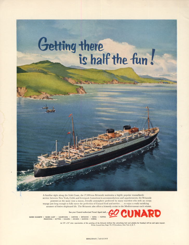Getting There is Half the Fun! Cunard Line R M S Britannic off Ireland ad 1955 H