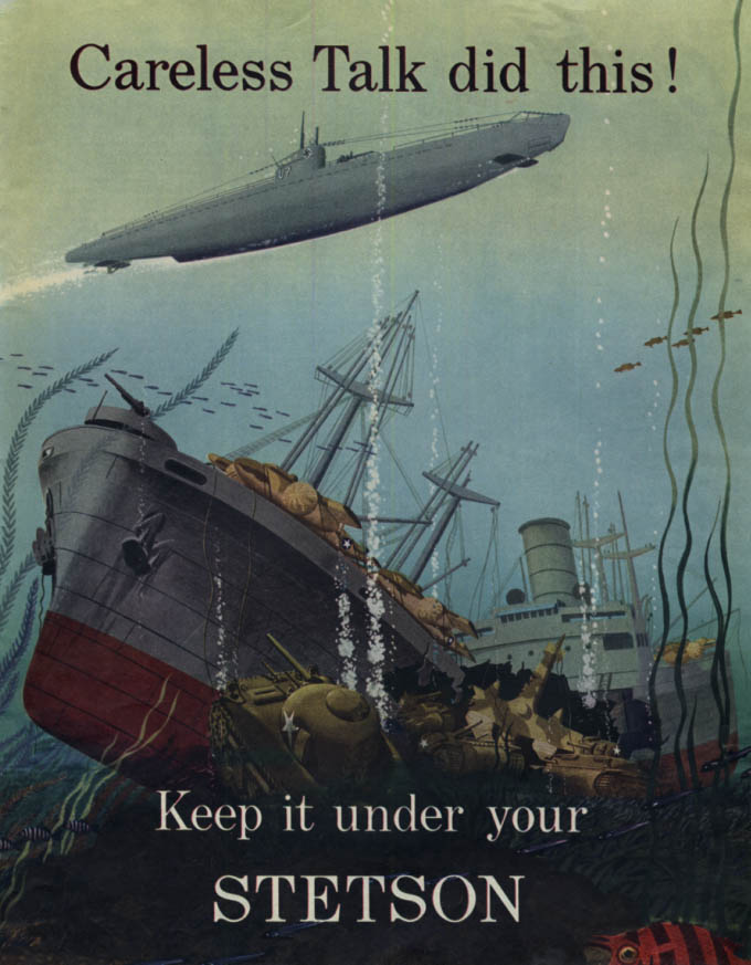 Image for Careless talk - Keep it under your Stetson - Nazi sub & sunken freighter ad 1943