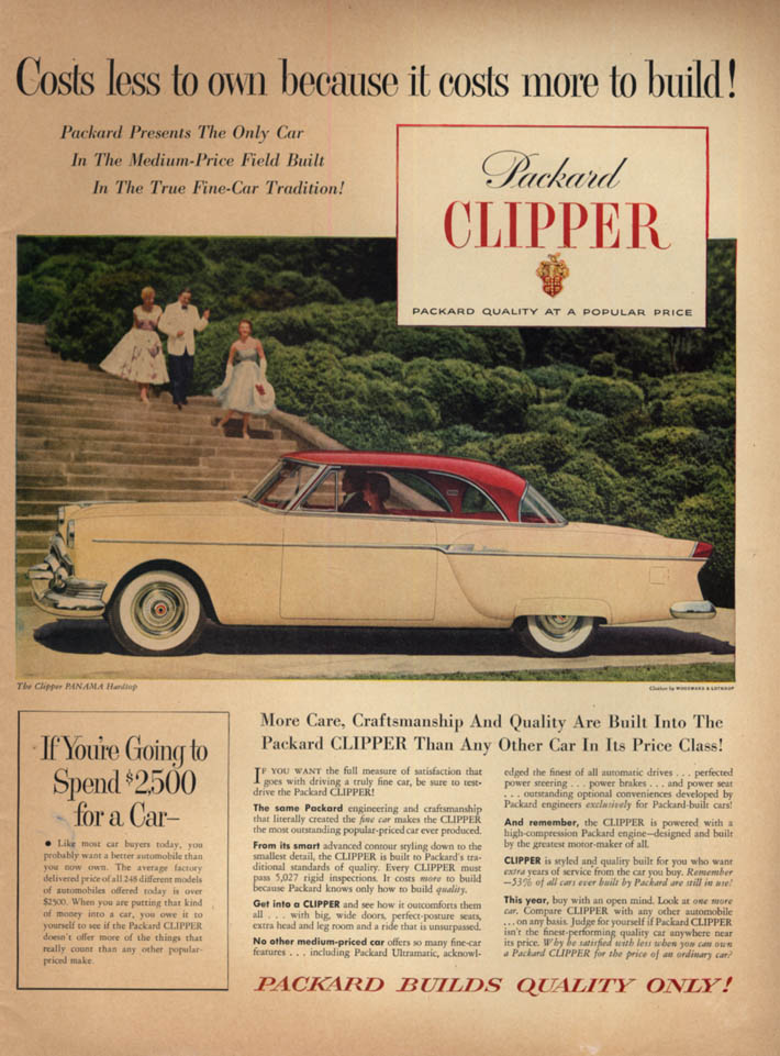 Costs less to own, costs more to build - Packard Clipper Panama ad 1954 L