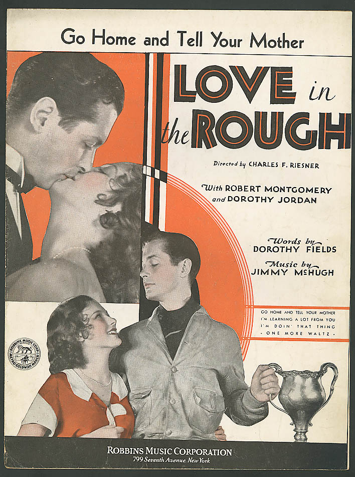 Go Home & Tell Your Mother Love in the Rough music 1930 Love in the Rough