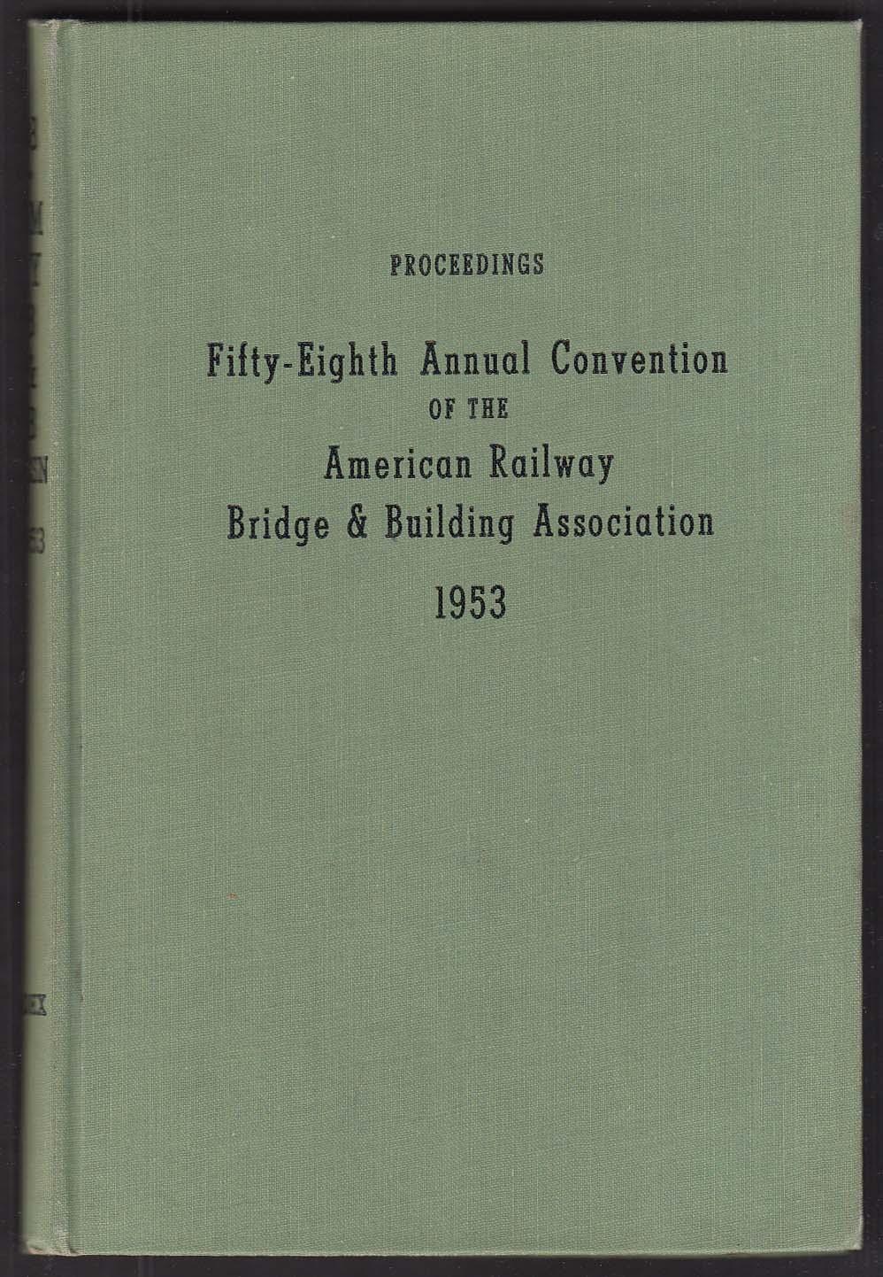 American Railway Bridge Association Convention Report 1953