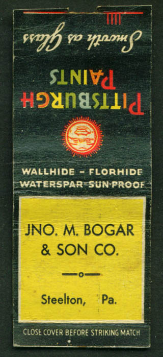 Pittsburgh Paints Jno Bogar Steelton PA matchcover 40s