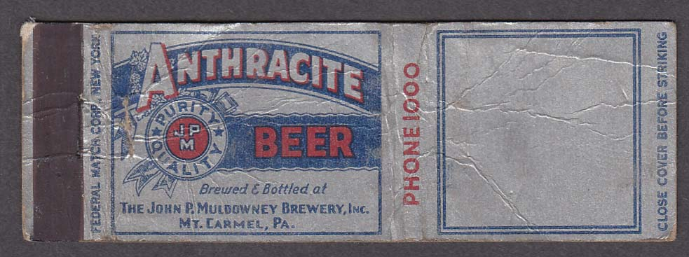 Anthracite Beer John P Muldowney Brewery Inc Mt Carmel PA matchcover