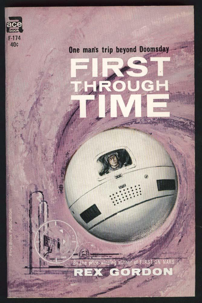Rex Gordon: First Through Time PBO 1st 1962 sci-fi