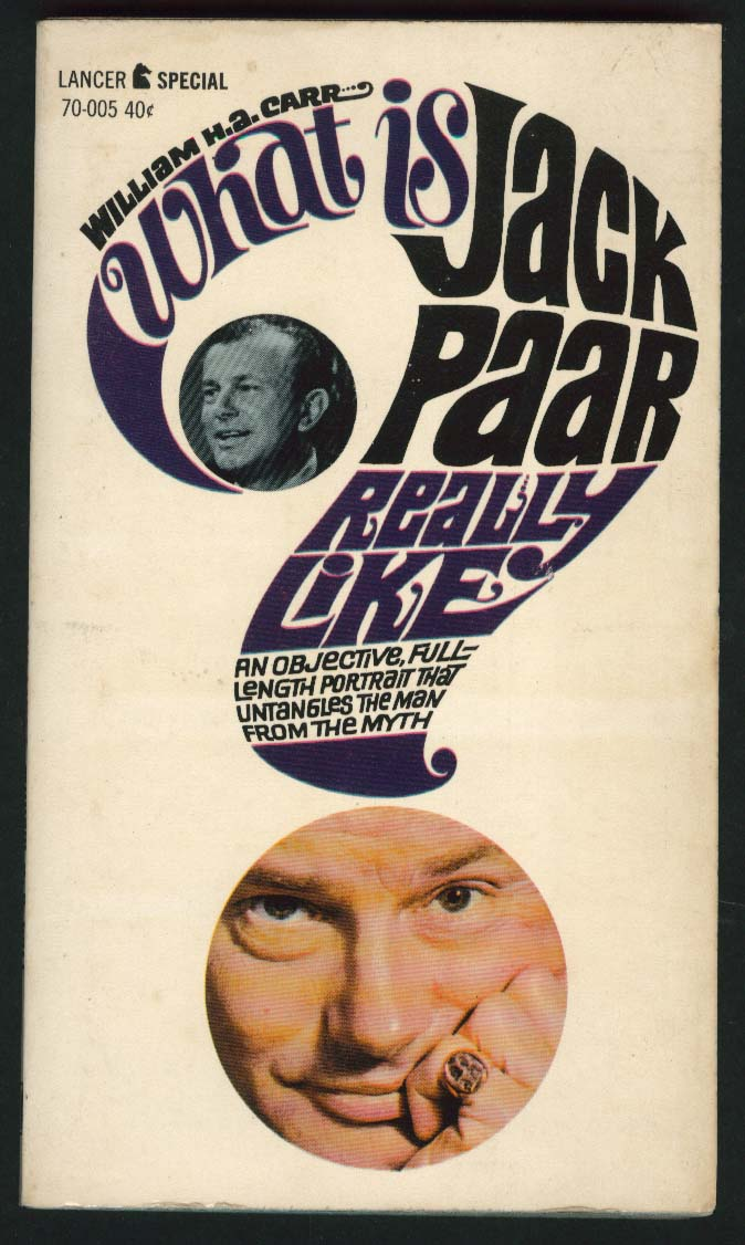 William H A Carr: What is Jack Parr Really Like? PBO 1st ed 1962