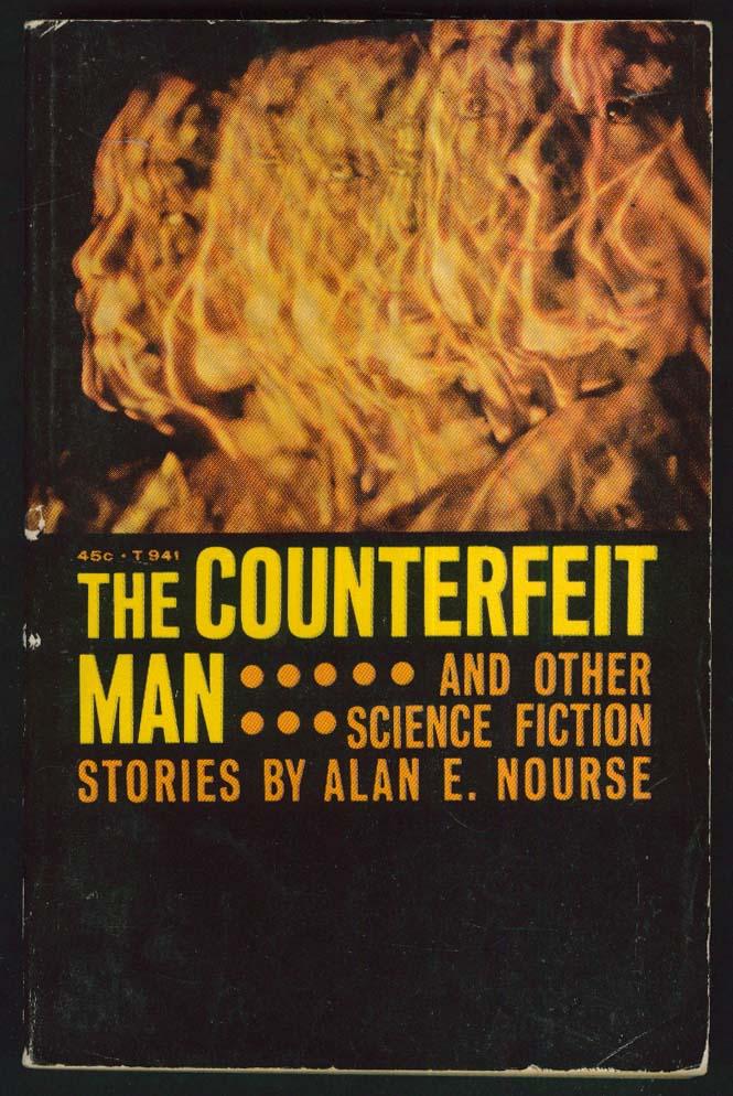 Alan E Nourse: Counterfeit Man 1st pb ed 1967 sci-fi
