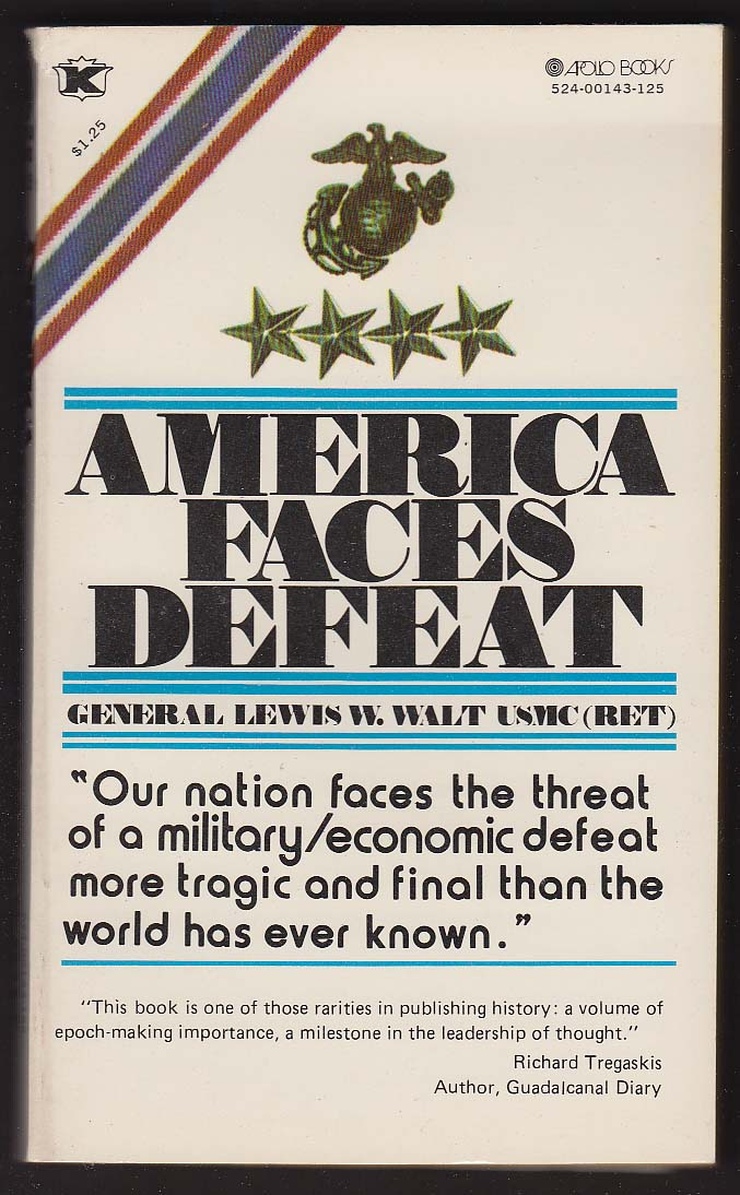 Lewis W Walt USMC: America Faces Defeat PBO 1st 1972 cover art by Gregory Harris