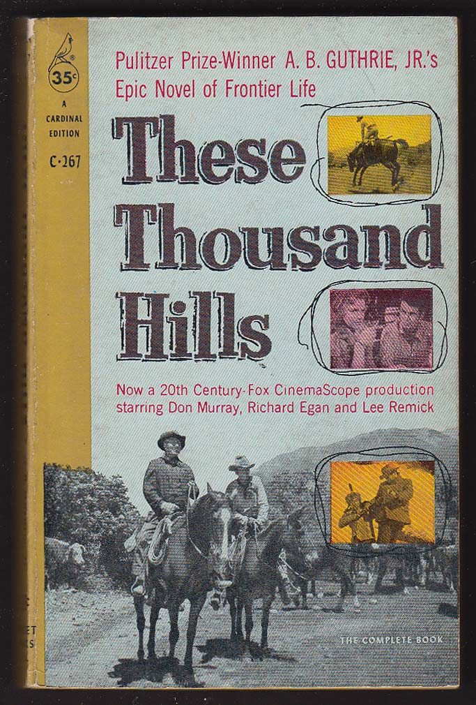 A B Guthrie Jr: These Thousand Hills movie tie-in pb 1958