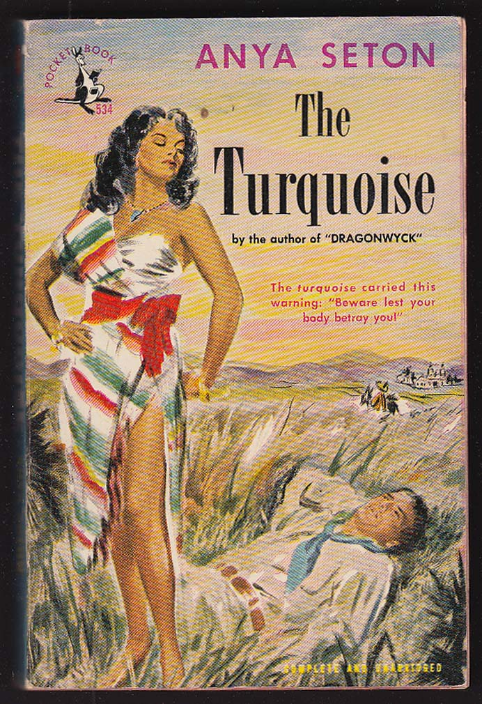 Anya Seton: The Turquoise 5th printing pb 1949 GGA cover art by Barye Phillips