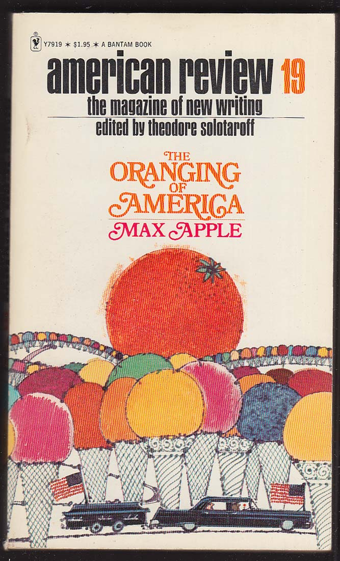 American Review 19: Oranging of America by Max Apple PBO 1st 1974