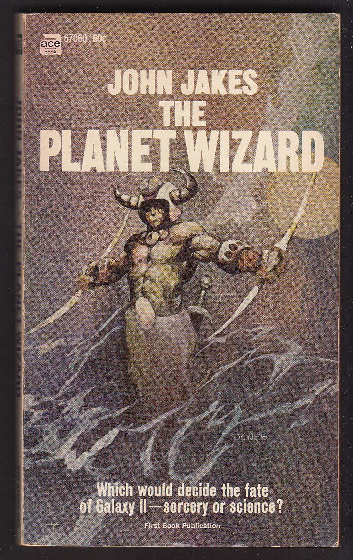 John Jakes: The Planet Wizard 1969 pb Jeff Jones sci-fi cover art