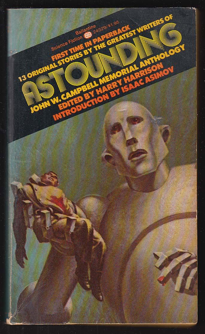 Astounding John W Campbell Memorial Anthology: Harrison Asimov ++ 1974 pb ed