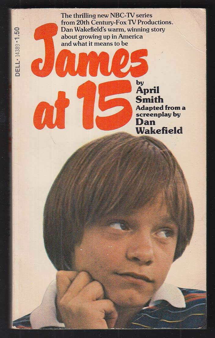 April Smith: James at 15 NBC-TV tie-in pb ed PBO 1st 1977 Lance Kerwin