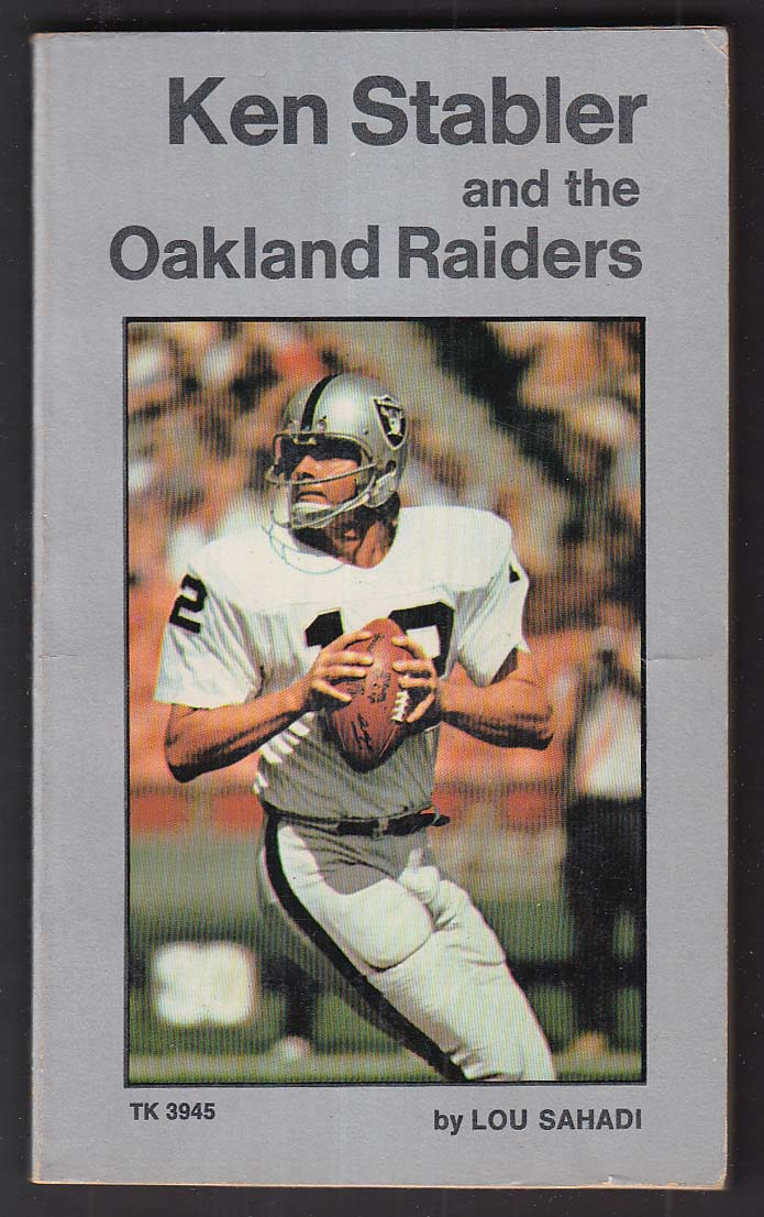 Lou Sahadi: Ken Stabler and the Oakland Raiders PBO 1st 1977