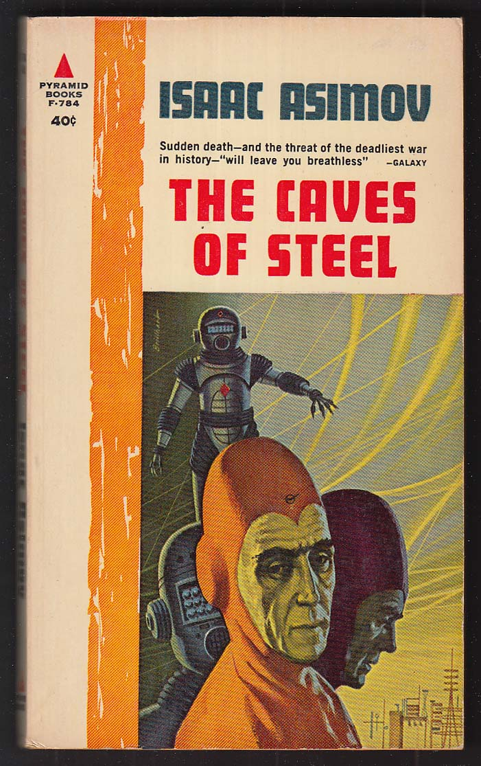 Isaac Asimov: The Caves of Steel 1st pb ed 1962 Ralph Brillhart cover art
