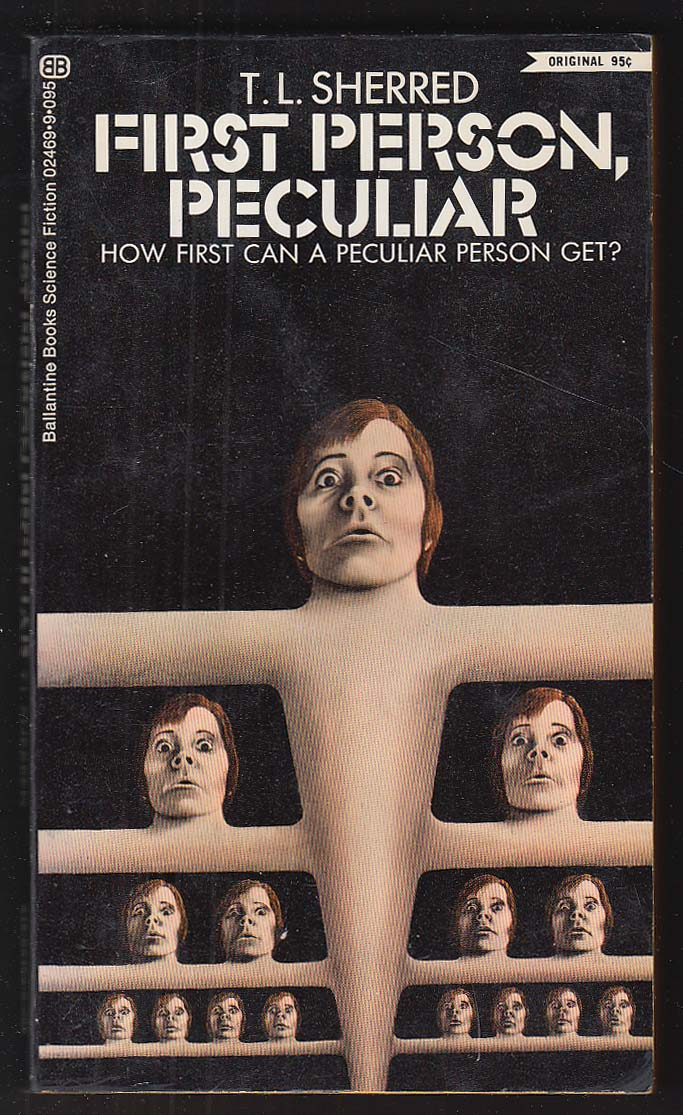T L Sherred: First Person, Peculiar PBO 1st 1972 cover art by John Holmes