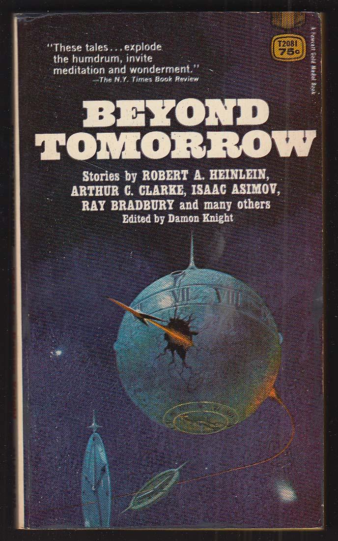 Beyond Tomorrow: Heinlein Arthur C Clarke Asimov Ray Bradbury ++ 1965 pb 1st ed
