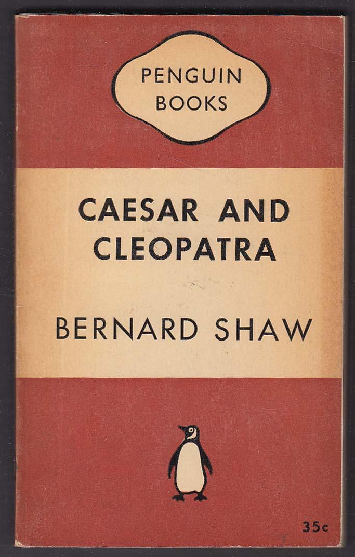 Bernard Shaw: Caesar and Cleopatra 1st pb ed 1951