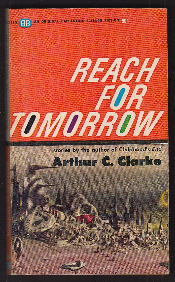 Arthur C Clarke: Reach for Tomorrow PBO 3rd printing 1963