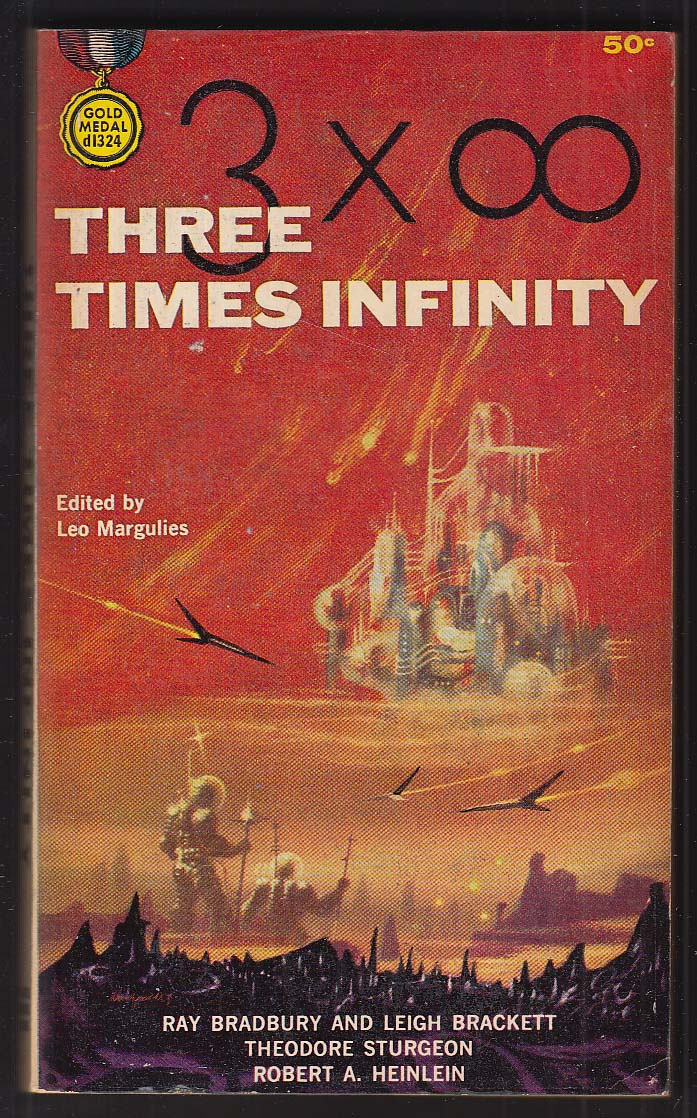 Three Times Infinity: Ray Bradbury Leigh Brackett Sturgeon Heinlein pb 1963