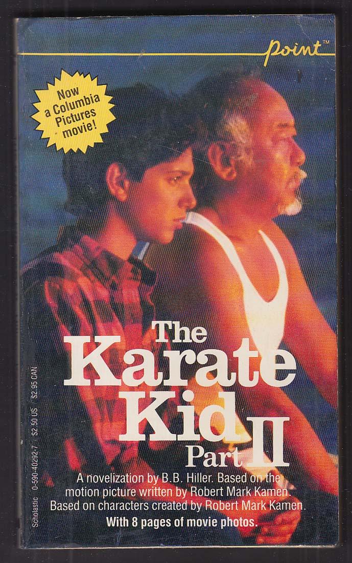B B Hiller: The Karate Kid Part II movie tie-in PBO 1st ed 1986