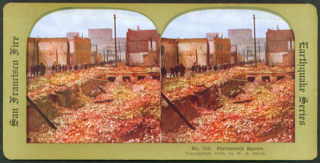Portsmouth Square SF Earthquake & Fire stereoview 1906